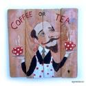 Coffee or Tea AKCIOS !, Otthon, lakberendezés, Képzőművészet, Falikép, Festmény, Rusztikus fa dekoracio. Akrilikkal festve. Falra akaszthato.. Kepmeret kb 30 x 30 cm.   ajanlottan p..., Meska