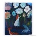 Virágtündér AKCIOS, INGYENES POSTA  Eredeti akrilik festmenyem, vaszno...