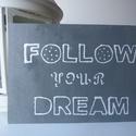 Follow Your Dream - Kép Felirattal, Dekoráció, Otthon, lakberendezés, Dísz, Falikép, Famegmunkálás, Festett tárgyak, A tábla méretei: 20 cm x 30 cm, rétegelt falemezből készült, vastagsága 5 mm, kb. 215 g. Kender zsi..., Meska