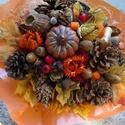 Őszi hangulat-csokor,asztaldísz,lakás dekoráció, Dekoráció, Otthon, lakberendezés, Asztaldísz, Csokor, Virágkötés, Őszi természetes hangulatú asztaldíszt,csokrot készítettem, névnapra,születésnapra,házavatóra,....a..., Meska