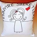 """""""Ennyire szeretlek"""" párna lány ( akár névvel, dátummal is) VALENTIN NAPRA!, Otthon, lakberendezés, Szerelmeseknek, Lakástextil, Párna, Ez a pihe-puha cuki párna tökélestes ajándék szerelmednek. A rajzot textilfestékkel készítem (a párn..., Meska"""