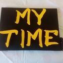 Egyedi felirat, babanév, bababetű, babaszoba dekoráció - MY TIME, Otthon, lakberendezés, Dekoráció, Falikép, Kép, Festett tárgyak, Egyedi feliratokat, babaneveket, babaszoba dekorációt készítek.  18x24cm-es feszített vászon alapra..., Meska