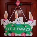 Húsvéti ajtódísz, Dekoráció, Húsvéti díszek, Ünnepi dekoráció, Mindenmás, Ha ezt az ajtódíszt, kopogtatót választod, három kedves kis nyuszi üdvözli családodat, a hozzád érk..., Meska