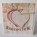 Szeretlek- egyedi, kézműves képeslap, Naptár, képeslap, album, Otthon, lakberendezés, Esküvő, Ajándékkísérő, Egyedi, kézműves képeslap, melyben átnyújthatod jókívánságaidat, idézetedet szeretteidnek, születésn..., Meska