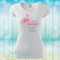 Be a Flamingo - feliratos női póló vízfesték hatású grafikával, Ruha, divat, cipő, Női ruha, Felsőrész, póló, Be a Flamingo - feliratos női póló vízfesték hatású grafikával  KÉRHETED EGYEDI FELIRATTAL ..., Meska