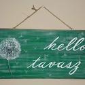 """""""Hello tavasz"""" ajtódísz, Otthon, lakberendezés, Ajtódísz, kopogtató, Falikép, Kettő darab fa deszka lapra készítettem el ezt a dekort. Díszítésre akril festéket használtam. Hossz..., Meska"""