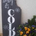 Téli dekoráció deszkából, Dekoráció, Kép, Ünnepi dekoráció, Festészet, Figyelem, odakint tombol a hideg!  Tegyük hangulatossá otthonunkat télen is, vagy akár mások otthon..., Meska