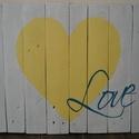 Szeretet deszka, Dekoráció, Otthon, lakberendezés, Kép, Falikép, A szeretet az élet mozgató rugója! Válassz Te is szeretet deszkát!  Méret: 50 x 70 cm  A kép ..., Meska