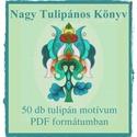 Nagy Tulipános Könyv, Magyar motívumokkal, 50 db új tulipán motívumból álló nyomtatható sablonomat kínálom előrendelésre.   A tulipánok álló és..., Meska