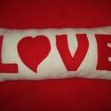 Love párna, Otthon, lakberendezés, Szerelmeseknek, Lakástextil, Párna, Varrás, Love felirattal készítettem el ezt a hosszúkás párnát, de más felirattal vagy névvel is megrendelhe..., Meska