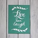 LIVE LOVE LAUGH festett kép, fali dekoráció, Dekoráció, Otthon, lakberendezés, Kép, Falikép, Festészet, Hangulatos dekoráció LIVE LOVE LAUGH (élj, szeress, nevess) felirattal Menta színű háttér, fehér be..., Meska