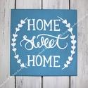 HOME SWEET HOME festett kép, fali dekoráció, Dekoráció, Otthon, lakberendezés, Kép, Falikép, Festészet, Hangulatos dekoráció HOME SWEET HOME (OTTHON ÉDES OTTHON) felirattal Lenkék színű háttér, fehér bet..., Meska
