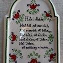 Kerámia Házi áldás, Dekoráció, Magyar motívumokkal, Otthon, lakberendezés, Falikép, Hossz:22cm Szélesség:15,5cm, Meska