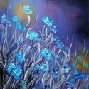 Kék virágok a Hold fényében, Képzőművészet, Festmény, Olajfestmény, Festészet, 50 x 40 cm. Olajfestmény faroston, keret nélkül., Meska