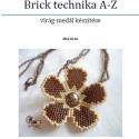 Fűzésminta: Brick technika, virágszirom készítése, Brick technika A-Z-ig! Fogyasztás, szaporítás, ...