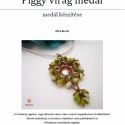 Fűzésminta: Piggy virág medál, A legújabb Piggy gyöngyöt próbáltam ki, helye...