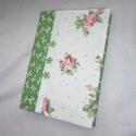 Rózsás, romantikus füzetborító, Naptár, képeslap, album, Jegyzetfüzet, napló, Kétféle zöld mintás pamutvászon anyagból készítettem ezt füzetborítót, ami 3 rétegű. A/..., Meska