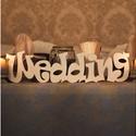 WEDDING felirat, Dekoráció, Esküvő, Ünnepi dekoráció, Esküvői dekoráció, Egyedi WEDDING felirat, mellyel még szebbé tehetitek esküvői dekorációtokat. Álló felirat, vagyis el..., Meska