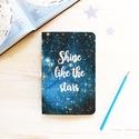 ' Shine ' Motivációs Papír Füzet A5 / Puhafedeles, Naptár, képeslap, album, Jegyzetfüzet, napló, Könyvkötés, * * * Csodaszép Galaxisos füzet.  Gondoskodni fog arról, hogy mindig jó kedved legyen, mikor a keze..., Meska
