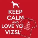 Keep Calm and Love Your Vizsla női póló, Sol's Imperial női póló Vizslás mintával, Kee...