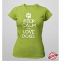 Keep Calm and Love Dogs női póló, A termékről bővebben:   Kedvenc kutyás pólój...