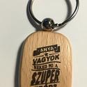Anya vagyok, Mindenmás, Kulcstartó, Gravírozott fa kulcstartó.   Az ár 1db kulcstartóra vonatkozik!  Vastagság: 7 mm  Méret:  3 cm..., Meska