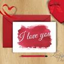 Valentin napi Képeslap, Szeretlek Képeslap, Valentin üdvözlőlap, I love you, Szerelmes, piros lap, Szeretlek, Férfiaknak, Naptár, képeslap, album, Esküvő, Szerelmeseknek, Képeslap, levélpapír, A/6-os méretű Igényes Alkalmi Valentin napi Üdvözlőlap, I love you  Lepd meg szerelmedet, kedvesedet..., Meska