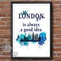 Modern Print, London kép, London festmény dekor, idézet kék Print, Falikép, Iroda Dekor, Otthoni dekoráció, Férfiaknak, Dekoráció, Legénylakás, Kép, A/4-es méretű nyomtatott kép, Print lap, saját design.   250 gsm matt, finoman texturált kiváló minő..., Meska
