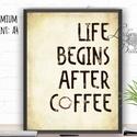 Konyhai falikép, Konyha dekoráció, Kávé, Cappucino, Kávézó, Coffee, idézet, Iroda dekor, Office, Dekoráció, Konyhafelszerelés, Férfiaknak, Konyhafőnök kellékei, A4/-es méretű Konyhai kép, Kávé Imádóknak KERET NÉLKÜL!  Coffee Print/Nyomat angol igényes designos ..., Meska