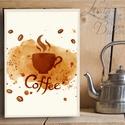 Kávé Print A4, Konyhai falikép, Konyha dekoráció, Espresso, Kávézó, Coffee, idézet, Iroda dekor, Office, barna, vintage, Dekoráció, Férfiaknak, Konyhafőnök kellékei, Kép, A4/-es méretű Konyhai Print, Kávé Imádóknak.  Coffee Print angol igényes designos felirattal.  Tökél..., Meska