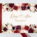 Bordó, Burgundy, Esküvői Emlékkönyv, Vendégkönyv, könyv, rózsa,mályva virágos, virág, elegáns, Esküvői vendégkönyv, Esküvő, Naptár, képeslap, album, Nászajándék, Esküvői dekoráció, Esküvői A5-ös Emlékkönyv.  Gyönyörű Igényes Esküvői Emlékkönyv, A5-ös méret, 70 prémium lapos (140-o..., Meska