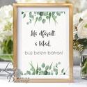 Esküvői Felirat A4, Esküvői kép, Esküvői felirat, greenery, zöld leveles, természetközeli, eukaliptusz, tánc, fáradt láb, Esküvő, Dekoráció, Esküvői dekoráció, Kép, A/4-es Esküvői Felirat Dekoráció, bármilyen szöveggel, keret nélkül.  Bármilyen feliratot kérhetsz r..., Meska