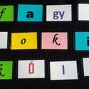 Egyedi hűtőmágnes - játék a betűkkel, A hűtőmágnes népszerű ajándék, ugyanakkor, ...