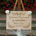 """Esküvői köszöntőtábla-natúr, Esküvő, Dekoráció, Esküvői dekoráció, Ünnepi dekoráció, Famegmunkálás, Gravírozás, pirográfia, """"Szeretettel köszöntünk az esküvőnkön"""" tábla,natúr Anyaga 4 mm-es rétegelt ,gravírozott falemez, mé..., Meska"""
