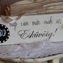 Esküvő visszaszámláló tábla, Dekoráció, Esküvő, Esküvői dekoráció, Naponta átírható, esküvői visszaszámláló fali dekor tábla, mely kézzel van festve, a felir..., Meska