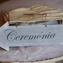 """Ceremónia/szertartás helyszínét jelző dekorációs tábla, Dekoráció, Esküvő, Esküvői dekoráció, Festett tárgyak, Esküvői ceremónia helyszínét jelző dekorációs tábla: pontosabban nyíl, """"Ceremónia"""" vagy """"Szertartás..., Meska"""