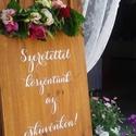 """""""Köszöntünk az esküvőnkön"""" feliratos esküvői dekor tábla , Dekoráció, Esküvő, Esküvői dekoráció, Festett tárgyak, Esküvő helyszínen alkalmazható dekorációs tábla, mely egy kedves üdvözlet a vacsora helyszínen a ve..., Meska"""