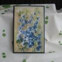 Kék szarkalábak, táblaképen., Otthon, lakberendezés, Falikép, Decoupage, transzfer és szalvétatechnika, Festett tárgyak, Kedvenc  virágom a gyönyörű, magas termetű, a kék szín összes árnyalat megmutató,  kerti szarkaláb...., Meska