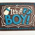 It's a Boy hűtőmágnes - lefoglalva Aladriell számára, It's a Boy hűtőmágnes - lefoglalva Aladriell sz...