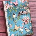 Madárkás napló (32), Naptár, képeslap, album, Konyhafelszerelés, Jegyzetfüzet, napló, Receptfüzet, Decoupage, transzfer és szalvétatechnika, Festett tárgyak, Egy elbűvölő madárkás-pillangós naplót készítettem dekupázs technikával és festéssel. Az előlapon l..., Meska
