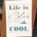 """Horgászó jegesmedve, Pozitív üzenet, Life Is Cool, A4 Print, Dekoráció, Dekoráció, Kép, Fotó, grafika, rajz, illusztráció, Vidám, lelkesítő üzenet egy ugyancsak életvidám jegesmedve """"előadásában"""". A ház bármely helyiségébe..., Meska"""