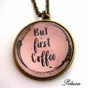 Kávé nyaklánc Kávés Coffee, Férfiaknak, Ékszer, óra, Nyaklánc, Ékszerkészítés, But first coffee.........A kávé bűvöletében....Coffee love  Feliratos nyaklánc, ami kávékedvelőknek..., Meska