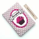 MUFFINOS  romantika receptfüzet , Pöttyös, muffinos  borítóval ellátott kemény...