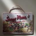 Sweet home, Dekoráció, Mindenmás, Ajtódísz, kopogtató, Decoupage, szalvétatechnika, Fréselt lemezre készült ajtótábla. Méretei: 17,6 x 12 cm, Meska