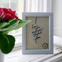 IDÉZET keretben, Otthon & lakás, Lakberendezés, Falikép, I LOVE YOU AND YOUR STUPID FACE - egyedi, kézzel írott kalligrafikus idézet - keret mérete: 16x21 cm..., Meska