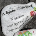 Óvónéninek köszönő kő. :-), Mindenmás, Követ díszítettem és feliratot tettem rá.  Ajándékozz meg vele egy szeretett Óvónénit :-) Ha saját s..., Meska