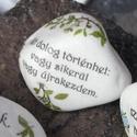 Motivációs kavicsok, feliratokkal. :-), A követ feliratoztam majd lakkoztam. Pici virágo...