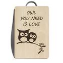 Owl you need is love, Esküvő, Otthon & lakás, Nászajándék, Konyhafelszerelés, Vágódeszka, Edényalátét, Pirográf technikával (kézi égetéssel) kb díszített fa vágódeszka.  Mérete: 30x20x1,5 cm    ..., Meska
