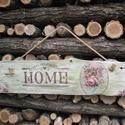 Home rózsás deszka, Dekoráció, Otthon, lakberendezés, Dísz, Falikép, Decoupage, transzfer és szalvétatechnika, Saját elképzelés alapján készítettem szeretettel ezt a Home feliratú deszkát.  Régi deszkát, festés..., Meska
