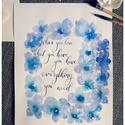 """Élet bölcsesség idézet kalligráfia kék betűkkel akvarell virágokkal 30x40cm, Képzőművészet, Illusztráció, Festészet, Élet bölcsesség idézet kalligráfia kék betűkkel akvarell virágokkal 30x40cm  """"When you love what yo..., Meska"""
